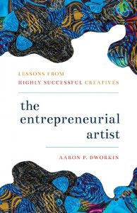 Cover of The Entrepreneurial Artist by Aaron Dworkin