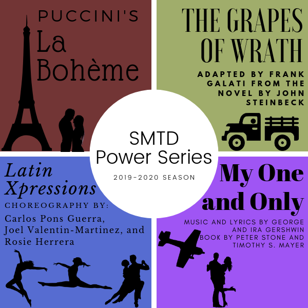 Puccini's La Boheme, The Grapes of Wrath, Latin Xpressions, My One and Only, and more!