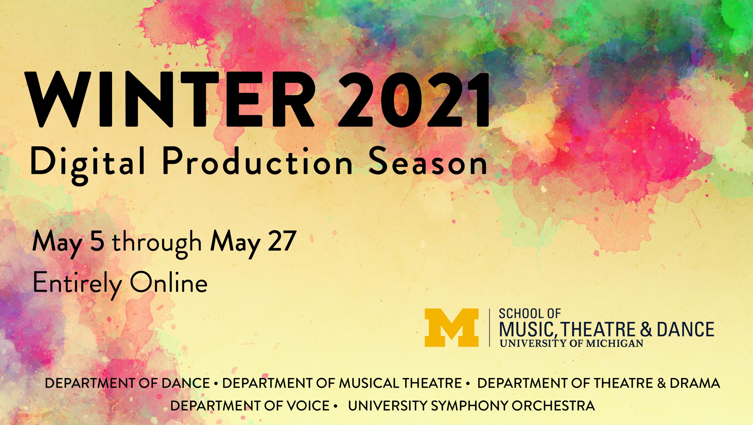 Winter 2021 Digital Production Season, May 5 through May 27, entirely online